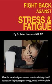 Fight Back Against Stress and Fatigue!