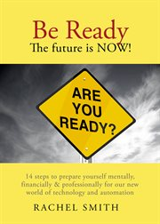 Be Ready.The Future Is Now!