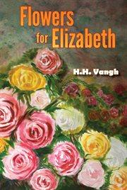 Flowers for Elizabeth cover image