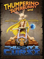 Thumperino Superbunny and the Mummy's Curse