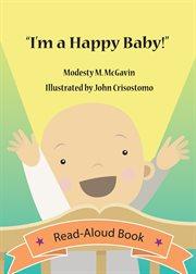 """i'm A Happy Baby!"""