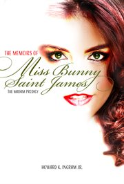 The Memoirs of Miss Bunny Saint James