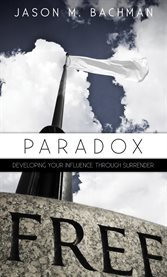 Paradox. Developing Your Influence Through Surrender cover image