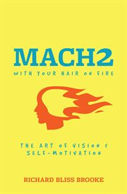 Mach2 With your Hair on Fire