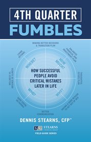 Fourth quarter fumbles. How Successful People Avoid Critical Mistakes Later in Life cover image