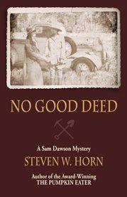 No good deed : a Sam Dawson mystery cover image