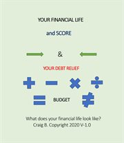 Your financial life and score & your debt relief cover image