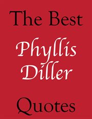 The Best Phyllis Diller Quotes
