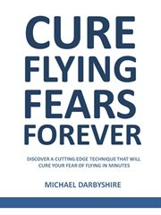 Cure Flying Fears Forever