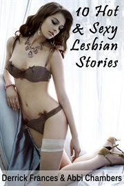 10 Hot and Sexy Lesbian Stories