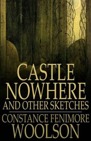 Castle Nowhere and Other Sketches