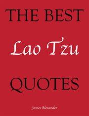 The Best Lao Tzu Quotes