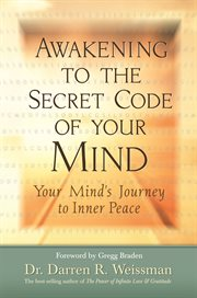 Awakening To The Secret Code Of Your Mind