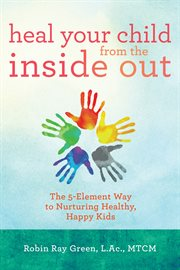 Heal your Child From the Inside Out