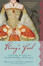 King's fool a notorious king, his six wives, and the one man who knew all their secrets cover image