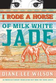 I rode a horse of milk white jade cover image