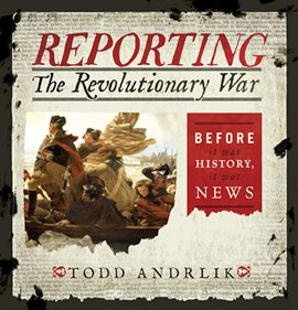 Cover image for Reporting the Revolutionary War