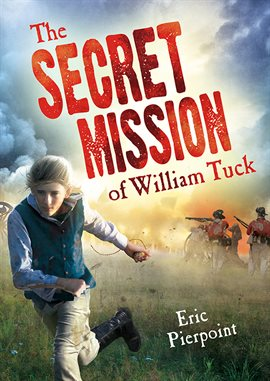 Cover image for The Secret Mission of William Tuck