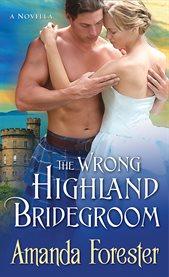 The Wrong Highland Bridegroom
