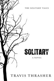 Solitary: a novel cover image