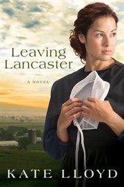 Leaving Lancaster a novel cover image