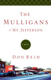 The Mulligans of Mt. Jefferson a novel cover image