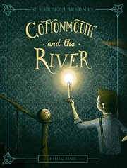 Cottonmouth. bk.1, Cottonmouth and the river cover image