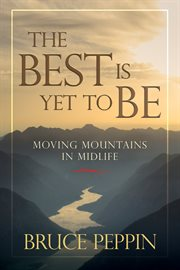 The best is yet to be moving mountains in midlife cover image