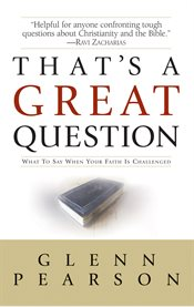 That's a great question what to say when your faith is challenged cover image