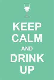 Keep Calm and Drink Pp