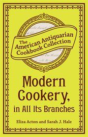 Modern Cookery, In All Its Branches