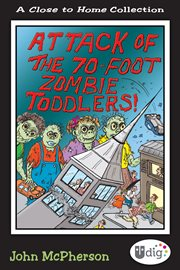 Attack of the 70-foot Zombie Toddlers!