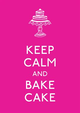 Cover image for Keep Calm and Bake Cake