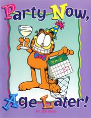 Party Now, Age Later!