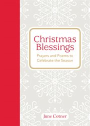 Christmas blessings: prayers and poems to celebrate the season cover image
