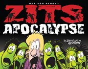 Zits apocalypse: are you ready? : a ZITS® treasury cover image