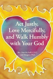 Act justly, love mercifully, and walk humbly with your god cover image