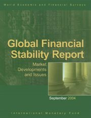 Global Financial Stability Report, September 2004: Market Developments and Issues