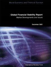 Global Financial Stability Report, December 2002: Market Developments and Issues