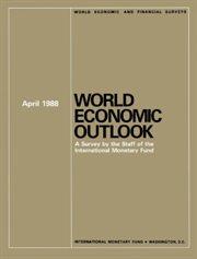 World Economic Outlook, April 1988