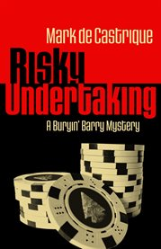 Risky undertaking : a Buryin' Barry mystery cover image