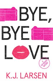 Bye, bye love : a cat deluca mystery cover image