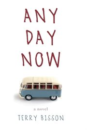 Any day now : a novel cover image
