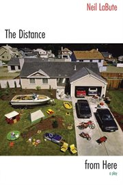 The distance from here : a play cover image