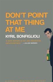 Don't point that thing at me cover image