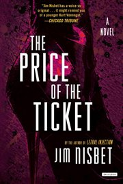 The Price of the Ticket : A Novel cover image