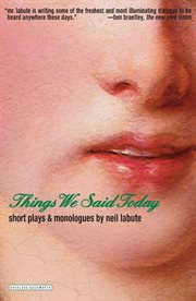 Things we said today : short plays and monologues cover image