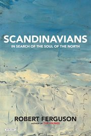 Scandinavians : In Search of the Soul of the North cover image