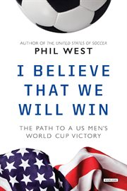 I believe that we will win : the path to a US men's World Cup victory cover image
