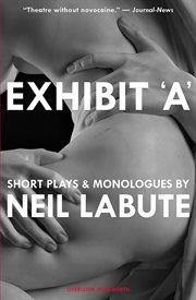 Exhibit 'A' : short plays & monologues cover image
